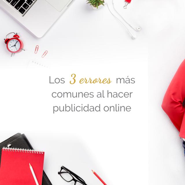 LOS 3 ERRORES MÁS COMUNES AL HACER PUBLICIDAD ONLINE