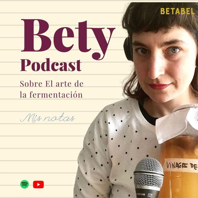 Bety Podcast - El arte de la fermentación