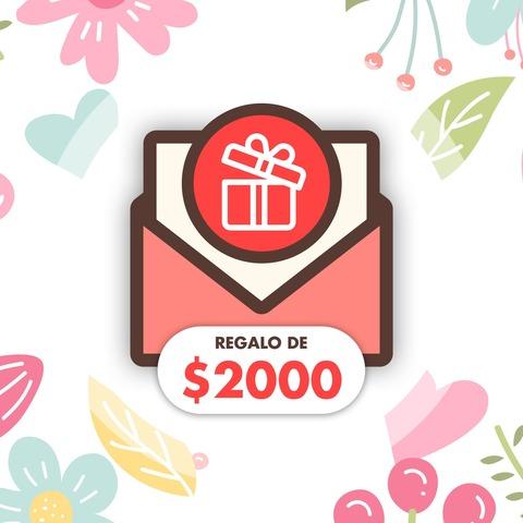 Gift Card Mamá: Regalo de $2000